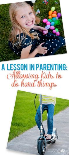 Allowing kids to do hard things howdoesshe.com #kids Best Parenting Tips