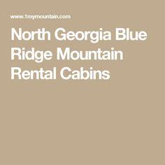North Georgia Blue Ridge Mountain Rental Cabins