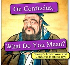 Oh, Confucius! What do you mean? Students analyze Confucius quotes!