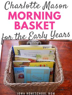 Our Charlotte Mason Morning Basket for the Early Years - Prairie Roots Homeschool
