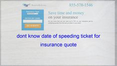Dont Know Date Of Speeding Ticket For Insurance Quote Life