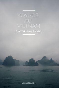 Préparer son voyage au Vietnam : d'Ho Chi Minh à Hanoi Hanoi, Vietnam Voyage, Vietnam Travel, Da Nang, Ho Chi Minh, Journey, Blog Voyage, Road Trippin, Coups