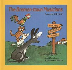 The Bremen-town Musicians by Ruth Belov Gross, pictures by Jack Kent