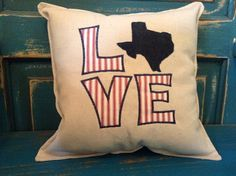 Texas LOVE Pillow by TeesIntoTreasures