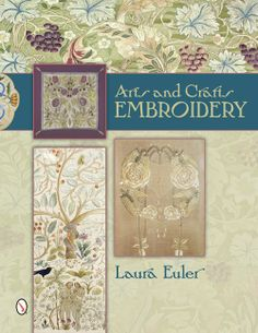 Arts and Crafts Embroidery by Laura Euler Schiffer Publishing #Crafts #Embroidery #ArtHistory
