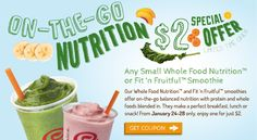 JAMBA JUICE $$ Reminder: Coupon for Any Small Whole Food Nutrition or Fit 'n Fruitful Smoothie Only $2 – Expires TODAY (1/28)!