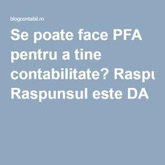 Se poate face PFA pentru a tine contabilitate? Raspunsul este DA