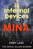 Free Kindle Book -   MYSTERY: Infernal Devices - Mina: (Mystery, Serial Killer, Suspense, Thriller, Suspense Crime Thriller) (Suspense Thriller Mystery:Infernal Devices Book 1) Check more at http://www.free-kindle-books-4u.com/biographies-memoirsfree-mystery-infernal-devices-mina-mystery-serial-killer-suspense-thriller-suspense-crime-thriller-suspense-thriller-mysteryinfernal-devices-book-1/