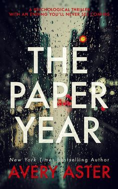 The Paper Year: A Psychological Thriller With An Ending You'll Never See Coming