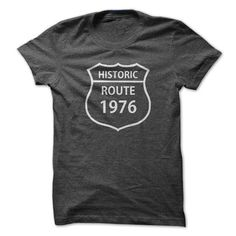 1976 Birthdays Historic Route T Shirts, Hoodie. Shopping Online Now ==►…