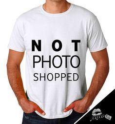 NOT PHOTOSHOPPED Men's Tshirt by xoxoES by PassionforxoxoES, €25.00 #menfashion #streetstyle #notphotoshopped #cooltshirt #menstshirt Cool T Shirts, Photoshop, Passion, Street Style, Mens Fashion, Trending Outfits, Mens Tops, Shopping, Moda Masculina