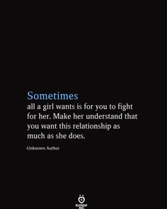 Sometimes All A Girl Wants Is For You To Fight For Her Sometimes All A Girl Wants Is For You To Fight For Her,Relationship Quotes Sometimes all a girl wants is for you to. Reality Quotes, Mood Quotes, Positive Quotes, Life Quotes, Hurt Quotes, Funny Quotes, Meaningful Quotes, Inspirational Quotes, Love Quotes For Him