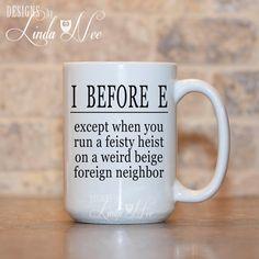 I before E Mug Grammar Coffee Mug Funny by DesignsbyLindaNeeToo
