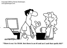 "There is no ""I"" in ""TEAM."""