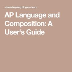 AP Language and Composition: A User's Guide