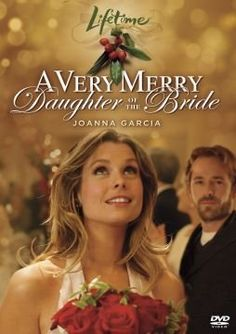 Lifetime Christmas movies A Very Merry Daughter of the Bride