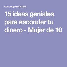 15 ideas geniales para esconder tu dinero - Mujer de 10