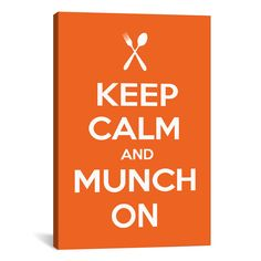 iCanvas Kitchen Keep Calm and Munch On Textual Art on Canvas | AllModern