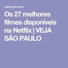 Os 27 melhores filmes disponíveis na Netflix | VEJA SÃO PAULO