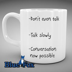 Don't even talk ceramic Coffee by BlueFoxGifts, $9.99