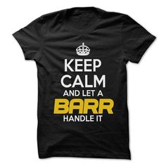 KEEP CALM AND LET ... BARR HANDLE IT - AWESOME KEEP CALM SHIRT ! T-SHIRTS, HOODIES (22.25$ ==► Shopping Now) #keep #calm #and #let #... #barr #handle #it #- #awesome #keep #calm #shirt #! #shirts #tshirt #hoodie #sweatshirt #fashion #style