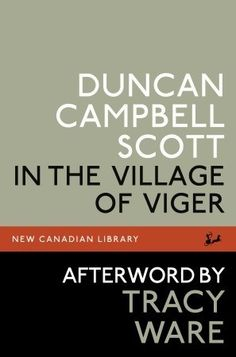 Had to read this for school. No offense to Duncan Campell Scott, but I probably will never read him again.