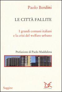 Prezzi e Sconti: Le #città fallite. i grandi comuni italiani  ad Euro 16.58 in #Libri #Libri