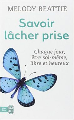 Amazon.fr - Savoir lâcher prise : Méditations quotidiennes - Melody Beattie, Claire Stein - Livres
