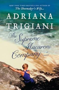 The Supreme Macaroni Company by Adriana Trigiani. When a secret about her business partner and lover is revealed during her family's celebration of The Feast of the Seven Fishes, Valentine Roncalli must make life-altering choices as she fights for everything she wants while sustaining her family's business and enjoying life to the fullest.