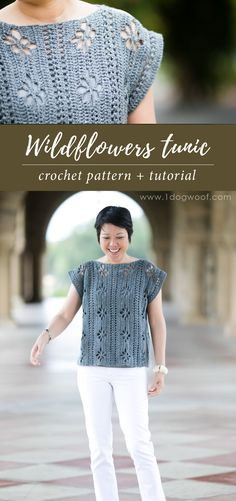 Free crochet pattern for the Wildflowers Tunic top. Easy to wear and fun for a advanced beginner crocheter to make their first garment! www.1dogwoof.com