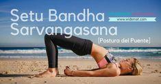 Setu Bandha Sarvangasana o Postura del Puente paso a paso y beneficios c21454675b0c