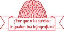 13 razones ¿Por qué a tu cerebro le gustan las infografías? [HTML 5]