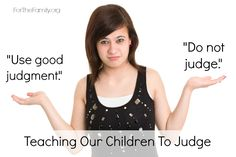 Teaching Our Children to Judge - for the family