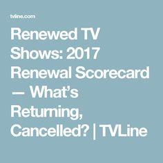 Renewed TV Shows: 2017 Renewal Scorecard — What's Returning, Cancelled? | TVLine