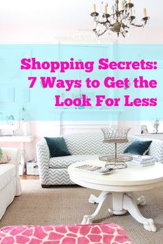Shopping Secrets: 7 Ways to Get the Look for Less