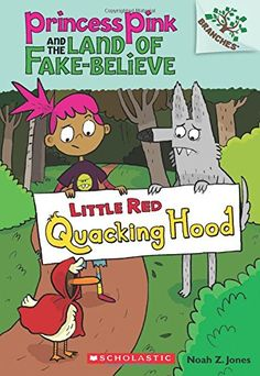 Princess Pink and the Land of Fake-Believe #2: Little Red Quacking Hood (A Branches Book) (Princess Pink and the Land of Fake Believe. Scholastic Branches) by Noah Z. Jones http://www.amazon.com/dp/0545638410/ref=cm_sw_r_pi_dp_s6SHvb0KEGHVT