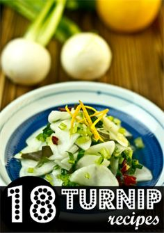 18 Healthy Turnip Recipes: Great Recipes by Creative Bloggers That Will Make You a Turnip Convert.