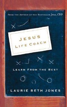 Jesus Life Coach by Laurie Beth Jones