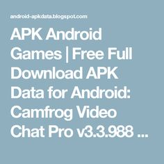 APK Android Games | Free Full Download APK Data for Android: Camfrog Video Chat Pro v3.3.988 Apk Free Download