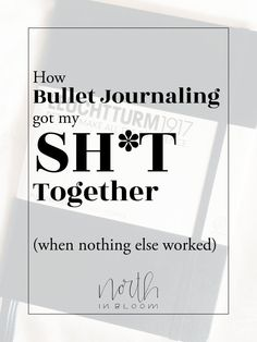 How Bullet Journaling Got My Sh*t Together (When Nothing Else Worked)