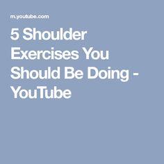 5 Shoulder Exercises You Should Be Doing - YouTube