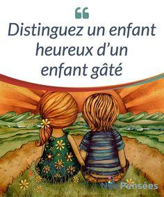 Distinguez un enfant heureux d'un enfant gâté En tant #qu'éducateur pour enfants, il y a un postulat qui me gêne #énormément : le fait de confondre le besoin de limites des enfants et la tristement connue «main de fer». Une supercherie qui est totalement #inefficace car un enfant heureux et un enfant gâté n'ont absolument rien à voir, et il ne faut en aucun cas confondre ces deux concepts. #Curiosités