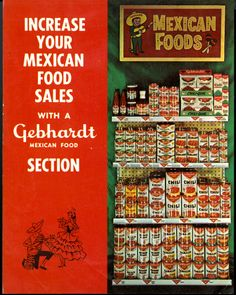 """Increase your Mexican food sales with a Gebhardt Mexican food section"" #utsalibraries #gebhardt #chili #mexicanfood lib.utsa.edu/gebhardt"