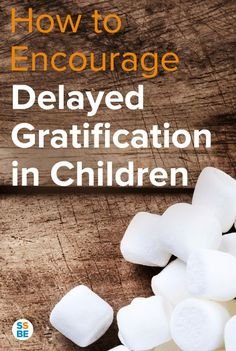 Have you heard of the 'marshmallow test'? Researchers tested children's ability to delay gratification, a necessary skill for kids and adults alike. Here's how to encourage delayed gratification in your child.