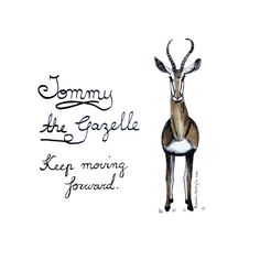 Good Morning! Sketch of the day no 785 in my monologue art journal: Tommy the Gazelle. Keep moving forward.