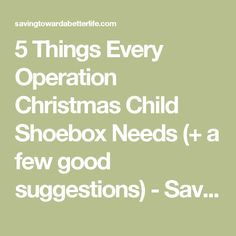 5 Things Every Operation Christmas Child Shoebox Needs (+ a few good suggestions) - Saving Toward A Better Life