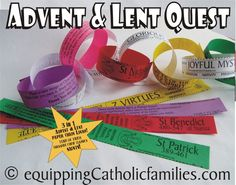 NEW...Advent & Lent Quest...THREE times the paper chain challenge with Year of Faith, Season with the Saints AND Classic prayer, Catechism and Saint-centric challenges.  THREE programs in ONE Craft Kit. www.equippingCatholicfamilies.com  (available in paper or printable)
