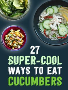 27 Super-Cool Ways To Eat Cucumbers