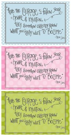 Free Time Frolics: Girls Inspiration Collage Wall + Free Printable have the Courage... quote by Steve Jobs #freeprintable #quotes