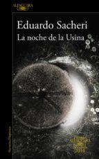 Sacheri, Eduardo Alfredo. La Noche de la Usina. Madrid : Alfaguara, 2016